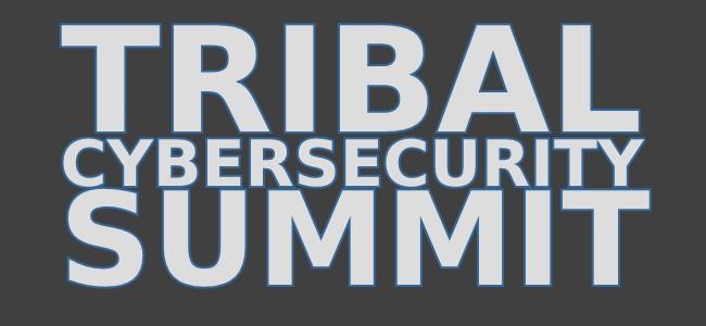 Tribal cybersecurity summit